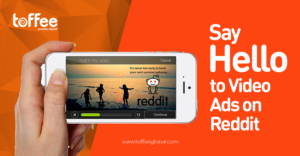 Reddit Video Ads | Toffee Pvt Ltd