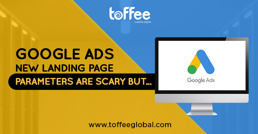 Google Ads Updates | Toffee Pvt Ltd