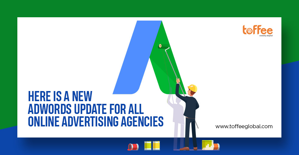 Why online advertising agencies must take notice of google's newest adwords update