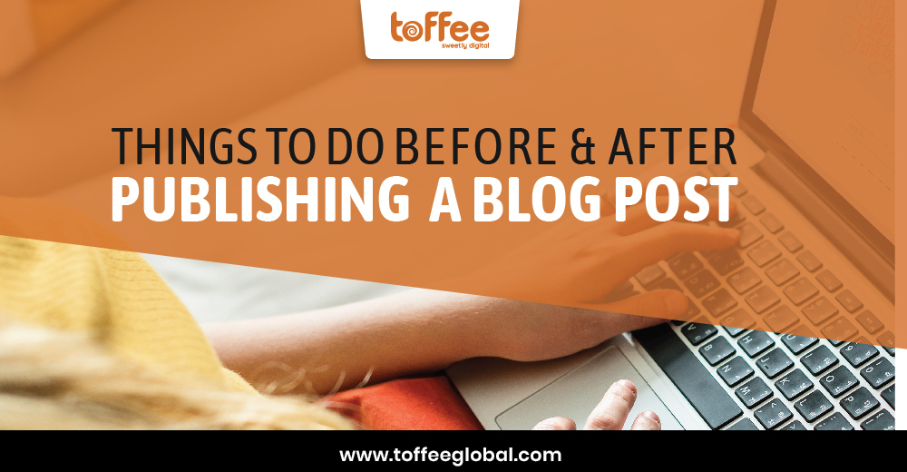 What to do before and after publishing a blog post