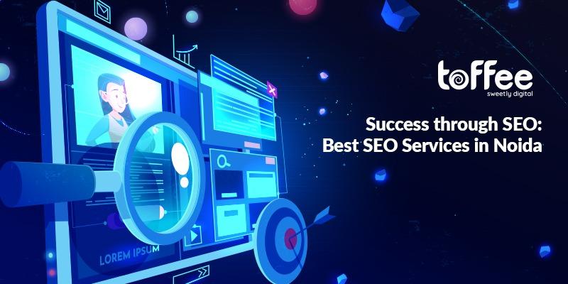 Success Through SEO: Best SEO Services in Noida