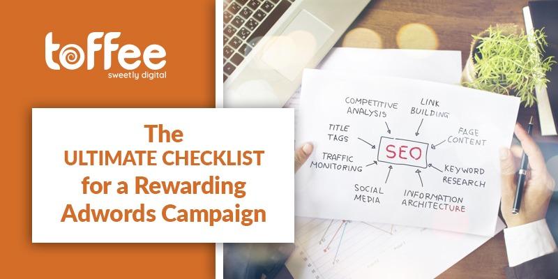 The Ultimate Checklist for a Rewarding Adwords Campaign