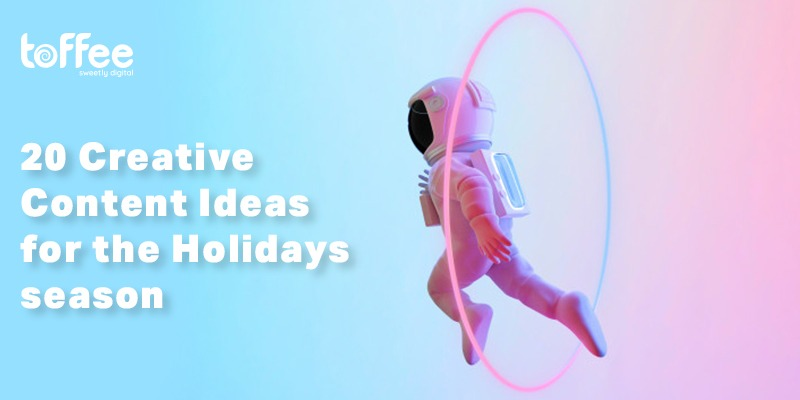 20 Creative Content Ideas for the Holidays season
